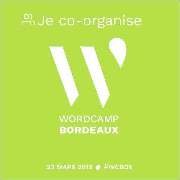 Je co-organise le WordCamp Bordeaux 2019