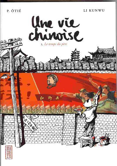 Une vie chinoise: le temps du père